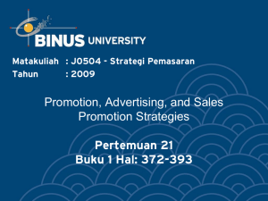 Promotion, Advertising, and Sales Promotion Strategies Pertemuan 21 Buku 1 Hal: 372-393