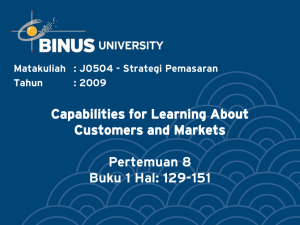 Capabilities for Learning About Customers and Markets Pertemuan 8 Buku 1 Hal: 129-151