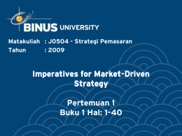 Imperatives for Market-Driven Strategy Pertemuan 1 Buku 1 Hal: 1-40