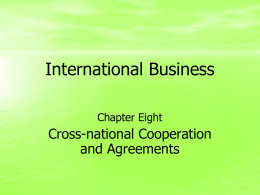 International Business Cross-national Cooperation and Agreements Chapter Eight