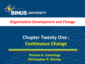 Chapter Twenty One : Continuous Change Organization Development and Change Thomas G. Cummings