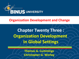 Chapter Twenty Three : Organization Development In Global Settings Organization Development and Change