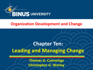 Chapter Ten: Leading and Managing Change Organization Development and Change Thomas G. Cummings