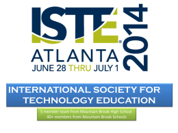 INTERNATIONAL SOCIETY FOR TECHNOLOGY EDUCATION 40+ members from Mountain Brook Schools