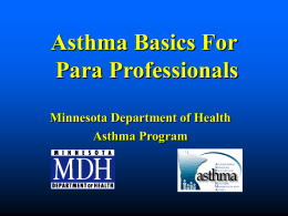Asthma Basics for Paraprofessionals (PowerPoint: 5.40 MB/56 slides)