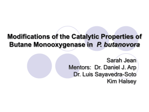 Modifications of the Catalytic Properties of P. butanovora Sarah Jean