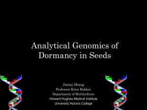 Analytical Genomics of Dormancy in Seeds Jimmy Hoang Professor Erica Bakker