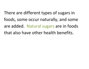 There are different types of sugars in are added. are in foods