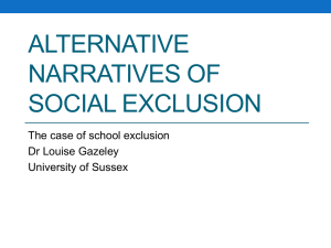 Alternative Narratives of Social Exclusion: Dr Louise Gazeley [PPTX 580.47KB]