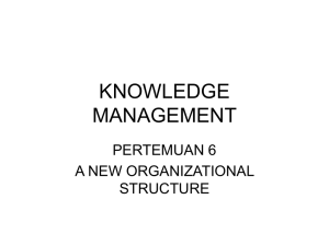 KNOWLEDGE MANAGEMENT PERTEMUAN 6 A NEW ORGANIZATIONAL