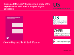 Making a difference? Conducting a study of the experience of BME staff in English higher education [PPT 554.50KB]