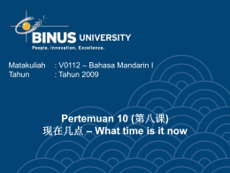 Pertemuan 10 ( – What time is it now 现在几点