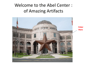 Welcome to the Abel Center : of Amazing Artifacts Enter Here