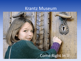 Krantz Museum Come Right In !!