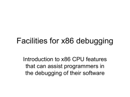 Facilities for x86 debugging Introduction to x86 CPU features