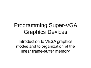 Programming Super-VGA Graphics Devices Introduction to VESA graphics