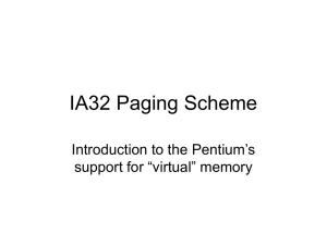 "IA32 Paging Scheme Introduction to the Pentium's support for ""virtual"" memory"