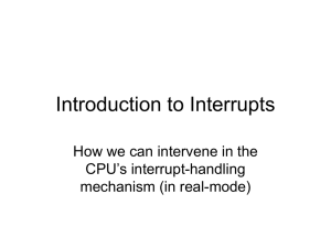 Introduction to Interrupts How we can intervene in the CPU's interrupt-handling