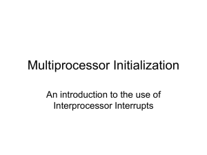 Multiprocessor Initialization An introduction to the use of Interprocessor Interrupts