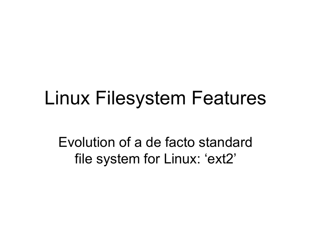 Linux Filesystem Features Evolution of a de facto standard