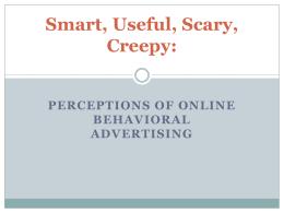 Smart, Useful, Scary, Creepy: PERCEPTIONS OF ONLINE BEHAVIORAL