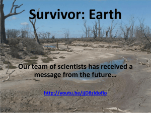 Survivor: Earth Our team of scientists has received a