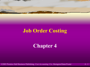 Job Order Costing Chapter 4 4 - 1 Cost Accounting 11/e,