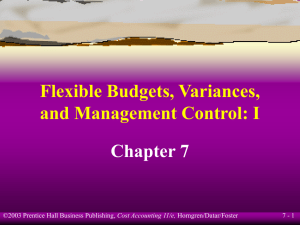 Flexible Budgets, Variances, and Management Control: I Chapter 7 7 - 1
