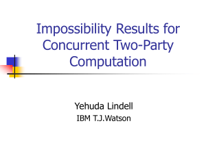 Impossibility Results for Concurrent Two-Party Computation Yehuda Lindell
