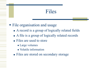 Files  File organisation and usage