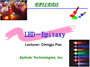 LED-Epitaxy EPILEDS Lecturer: Chingju Pan Epileds Technologies, Inc.
