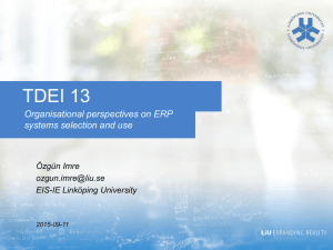 TDEI 13 Organisational perspectives on ERP systems selection and use Özgün Imre