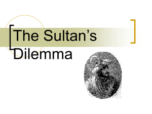 Lecture #13 Sultan's Dilemma