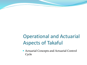 Operational and Actuarial Aspects of Takaful Actuarial Concepts and Actuarial Control Cycle