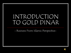 INTRODUCTION TO GOLD DINAR - Business From Islamic Perspective-