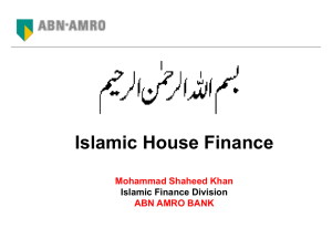Islamic House Finance Mohammad Shaheed Khan ABN AMRO BANK Islamic Finance Division