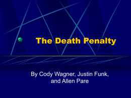 The Death Penalty By Cody Wagner, Justin Funk, and Allen Pare