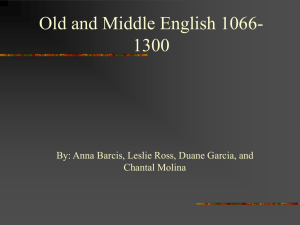 Old and Middle English 1066- 1300 Chantal Molina