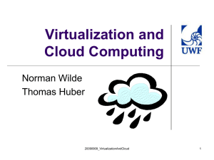 Virtualization and Cloud Computing Norman Wilde Thomas Huber