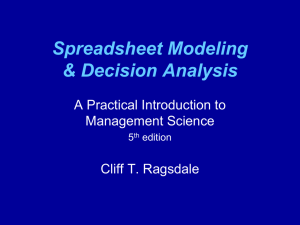 Spreadsheet Modeling & Decision Analysis A Practical Introduction to Management Science