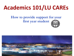 Academics 101/LU CAREs How to provide support for your first year student