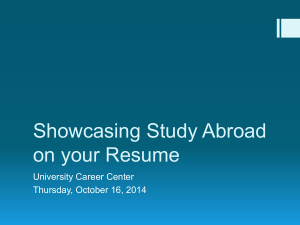 Showcasing Study Abroad on your Resume University Career Center Thursday, October 16, 2014