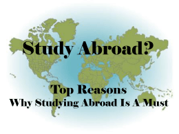 Study Abroad? Top Reasons Why Studying Abroad Is A Must