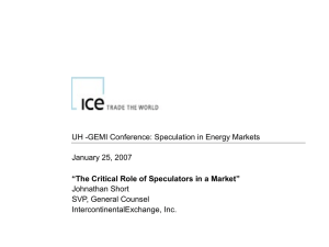 UH -GEMI Conference: Speculation in Energy Markets January 25, 2007 Johnathan Short