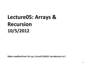 Lecture05: Arrays & Recursion 10/5/2012