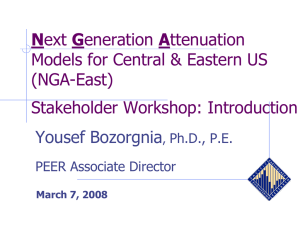 Next Generation Attenuation Models for Central Eastern North-America (NGA-East) Stakeholder Workshop: Introduction