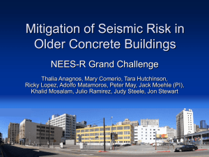Mitigation of Seismic Risk in Older Concrete Buildings NEES-R Grand Challenge