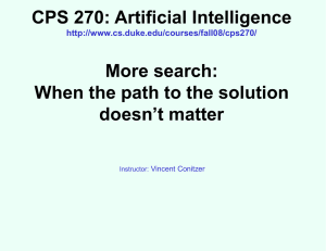 CPS 270: Artificial Intelligence More search: When the path to the solution