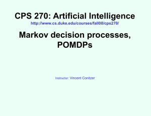 CPS 270: Artificial Intelligence Markov decision processes, POMDPs