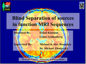 Blind Separation of sources in function MRI Sequences